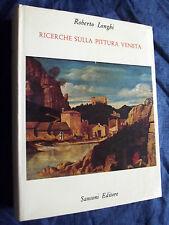 ROBERTO LONGHI - RICERCHE SULLA PITTURA VENETA - SANSONI 1978