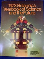 Yearbook of Science and the Future 1973 Encyclopedia Britannica Robot Feature