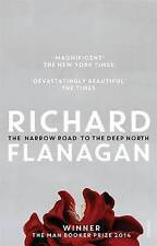 The Narrow Road to the Deep North by Richard Flanagan (Paperback, 2014)