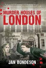 Murder Houses of London, , Bondeson, Jan, Very Good, 2014-01-23,