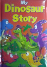 My Dinosaur Story Colourful Padded Early Reading Hardback Book