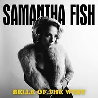 Samantha Fish - Belle Of The West (NEW CD)