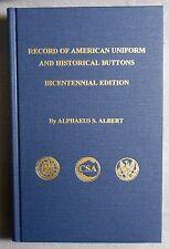 Record of American Uniform & Historical Buttons Bicentennial Ed. Alphaeus Albert