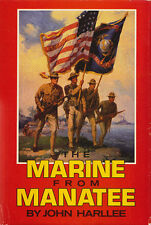 THE MARINE FROM MANATEE: A Tradition of Rifle Marksmanship by J. Harllee 1984 HC