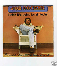 45 RPM SP JOE COCKER I THINK IT'S GOING TO RAIN TODAY