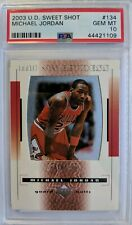 2003 03 UD Sweet Shot MJ Sweetness Michael Jordan #134, #'d /799, PSA 10, Pop 5