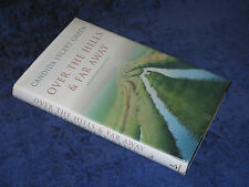 OVER THE HILLS & FAR AWAY: AN ENGLISH ODYSSEY, Candida Lycett Green, HB 1st 2002