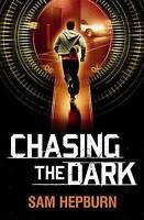 Chasing the Dark, Hepburn, Sam, New condition, Book