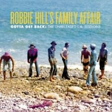Robby Hill 's Family Affair-Gotta Get Back: the Unreleased L.A. CD NUOVO