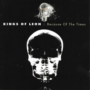 Kings of Leon - Because of the Times - 2007