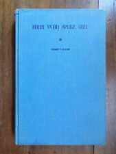 Robert T. Oliver ~ Four Who Spoke Out ~ 1st/1st ~ 1946