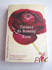 ROMAN DE TATIANA DE ROSNAY , ROSE . 240 PAGES EN TRES BON ETAT .
