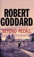 Goddard, Robert, Beyond Recall, UsedVeryGood, Paperback