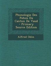 USED (LN) Phonologie Des Patois Du Canton de Vaud - Primary Source Edition (Fren