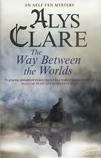 The Way Between the Worlds (An Aelf Fen Mystery), Clare, Alys, Good Condition, B