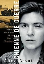 Chienne de Guerre: A Woman Reporter Behind the Lines of the War in Chechnya, Niv