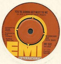 "BO KIRKLAND AND RUTH DAVIS - YOU 'RE GONNA GET NEXT TO ME, 7"" VINYL 1976 -0717"