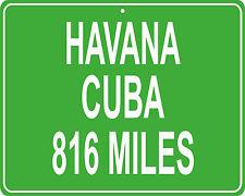 Havana, Cuba custom mileage sign - distance to your house