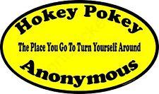 HOKEY POKEY ANONYMOUS - funny sign, wall decor, man cave, woman cave, ALUMINUM