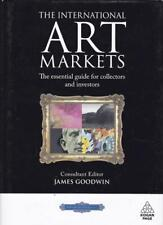 THE INTERNATIONAL ART MARKETS~ Essential Guide~ James Goodwin. !st Edition 2008