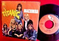 TITANIC Macumba / Midnight sadness 45rpm 7' + PS 1974 ITALY VG-