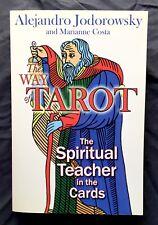The Way of Tarot: The Spiritual Teacher in the Cards - Alejandro Jodorowsky