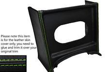 Verde Stitch Consola Parrilla Radio Envolvente De Cuero Skin Tapa se ajusta Mg Mgb temprana