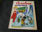 LIVRE D'ENFANT PIERRE PROBST CAROLINE AU POLE NORD EDITION DE 1983