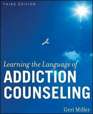 Learning the Language of Addiction Counseling by Geri Miller (2010, Paperback)