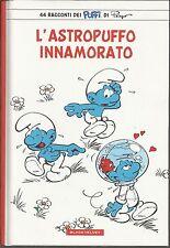 I PUFFI: L'ASTROPUFFO INNAMORATO - Volume cartonato I° Ed. 2011 - SCONTO 20%