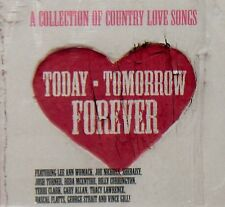 TODAY TOMORROW FOREVER COUNTRY LOVE SONGS, CD JOSH TURNER ,REBA MCENTIRE,FLATTS,