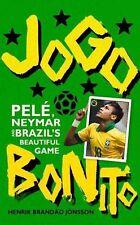 Jogo Bonito: Pele, Neymar and Brazil's Beautiful Game,Jönsson, Henrik Brandão,Ne