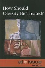 How Should Obesity Be Treated? (At Issue Series)-ExLibrary