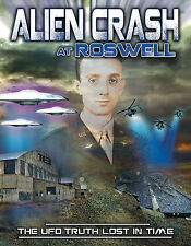 Alien Crash at Roswell: The UFO Truth Lost in Time - ULTIMATE CONSPIRACY DVD!!