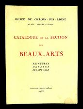 Musée de CHALON-sur-SAONE -CATALOGUE de la SECTION des BEAUX-ARTS -1963