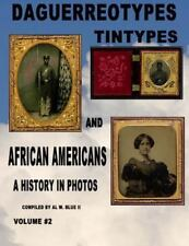 Daguerreotypes Tintypes and African Americans : Daguerreotypes and African Am...