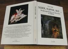 Silber, Kupfer, Blei.by Kurt Folie 1987 Mining Minerals South Tyrol German Text