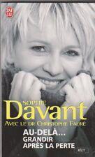 Au-dela... Grandir Apres La Perte - Sophie Davant