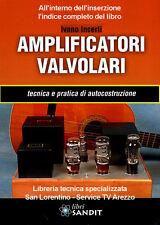 AMPLIFICATORI VALVOLARI Libro Tecnica e pratica autocostruzione HI FI a valvole
