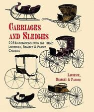 Carriages and Sleighs: 228 Illustrations from the 1862 Lawrence, Bradley & Parde
