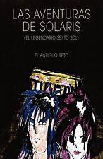 Las Aventuras de Solaris (el legendario sexto sol): El Antiguo Reto (Spanish Edi