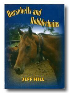 Jeff Hill HORSEBELLS & HOBBLECHAINS cattle 28 cattlemen beef industry drovers