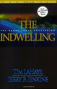 The Indwelling (Left Behind),Tim F. LaHaye, Jerry B. Jenkins