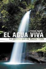 El Agua Viva: La Semilla Que Da Mucho Fruto (Paperback or Softback)