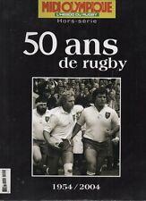 50 ans de Rugby - 1954 / 2004 - Hors-série - MIDI OLYMPIQUE L'hebdo du RUGBY
