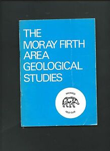 The Moray Firth Area Geological Studies ( 1st edition Paperback 1977 )