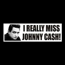 """I MISS JOHNNY CASH"" country music BUMPER STICKER Folsom Prison The Man in Black"
