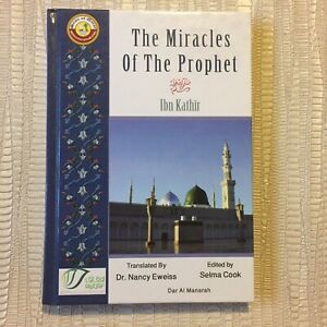 The Miracles Of The Prophet By Imam Ibn Kathir - 2002 Hardback