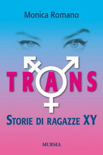 Monica Romano: Trans storie di ragazze XY mursia transessuali gender omosex 2015