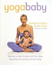 Yoga Baby: Exercises to Help You Bond with Your Ba